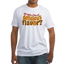 Are You a Fan of Delicious Flavor? Shirt