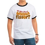 Are You a Fan of Delicious Flavor? Ringer T