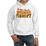 Are You a Fan of Delicious Flavor? Hooded Sweatshi