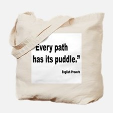 Every Path English Proverb Tote Bag