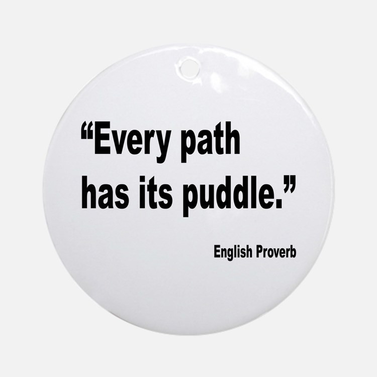 Every Path English Proverb Ornament (Round)