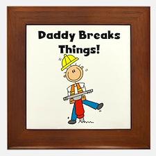 Daddy Breaks Things Framed Tile