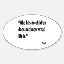 Children and Life Proverb Oval Decal