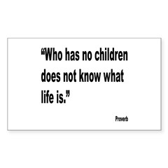 Children and Life Proverb Rectangle Sticker