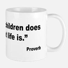 Children and Life Proverb Mug