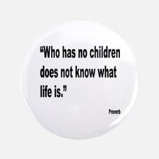 "Children and Life Proverb 3.5"" Button"