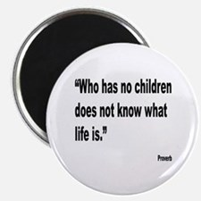 Children and Life Proverb Magnet