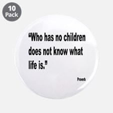 """Children and Life Proverb 3.5"""" Button (10 pack)"""