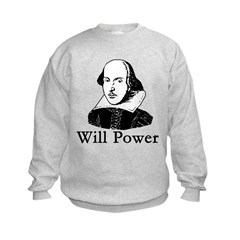 William Shakespeare WILL POWER Sweatshirt