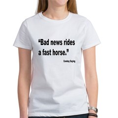 Bad News Fast Horse Cowboy Proverb (Front) Tee