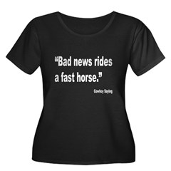 Bad News Fast Horse Cowboy Proverb (Front) T