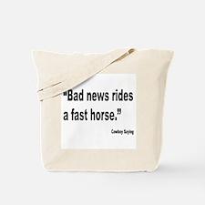 Bad News Fast Horse Cowboy Proverb Tote Bag