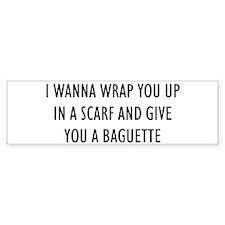 """""""I Wanna Wrap You Up"""" Bumper Bumper Bumper Sticker"""