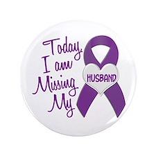 "Missing My Husband 1 PURPLE 3.5"" Button"