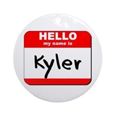 Hello my name is Kyler Ornament (Round)
