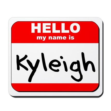 Hello my name is Kyleigh Mousepad