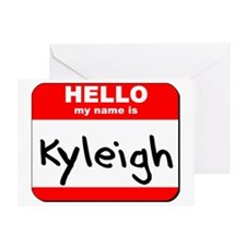 Hello my name is Kyleigh Greeting Card