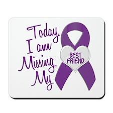 Missing My Best Friend 1 PURPLE Mousepad