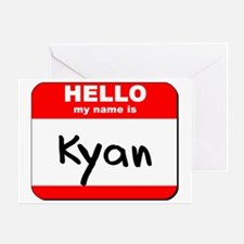 Hello my name is Kyan Greeting Card