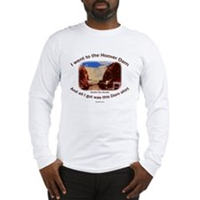All I got... Dam Shirt Long Sleeve T-Shirt