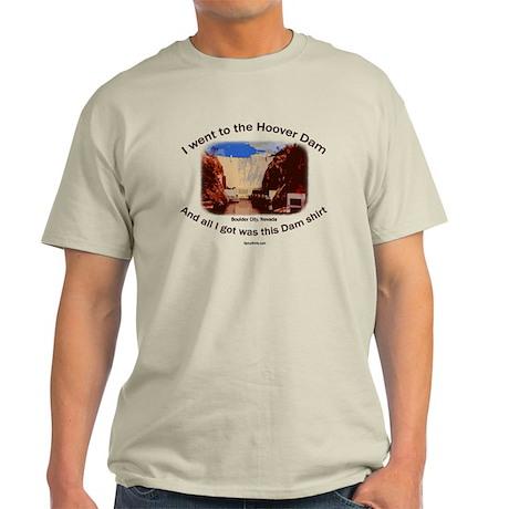 All I got... Dam Shirt Light T-Shirt