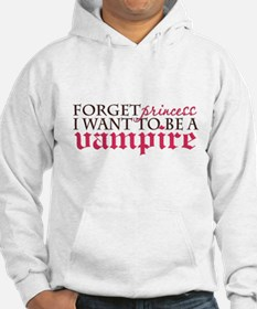 Forget Princess ... I want to Hoodie