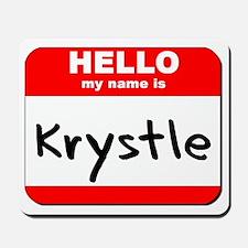 Hello my name is Krystle Mousepad