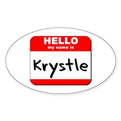 Hello my name is Krystle Oval Decal