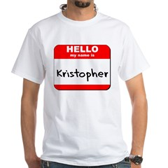 Hello my name is Kristopher Shirt