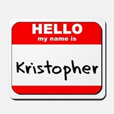 Hello my name is Kristopher Mousepad