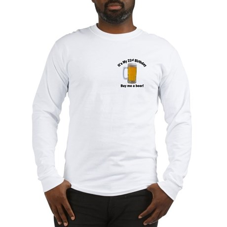 21st Birthday, Buy Me A Beer Long Sleeve T-Shirt