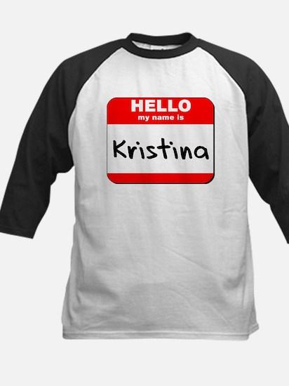 Hello my name is Kristina Kids Baseball Jersey