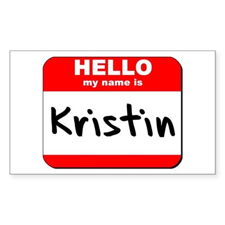 Hello my name is Kristin Rectangle Sticker
