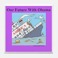 """Obama Will Sink America"" Tile Coaster"