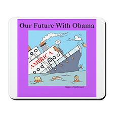 """Obama Will Sink America"" Mousepad"