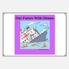 """Obama Will Sink America"" Banner"