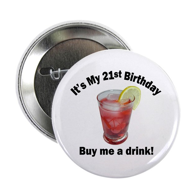 21st Birthday, Buy Me A Drink Button By Wearmyname