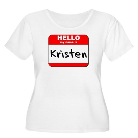 Hello my name is Kristen Women's Plus Size Scoop N