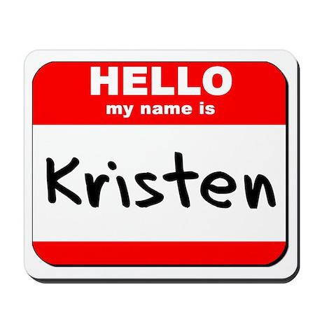 Hello my name is Kristen Mousepad