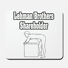 """Lehman Brothers Shareholder"" Mousepad"
