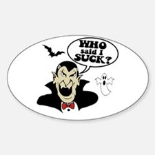 Who Said I Suck? Vampire Oval Decal
