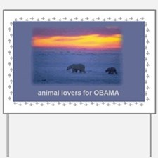 animal lovers for OBAMA Yard Sign