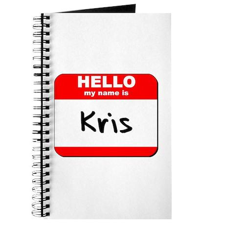 Hello my name is Kris Journal