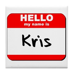 Hello my name is Kris Tile Coaster