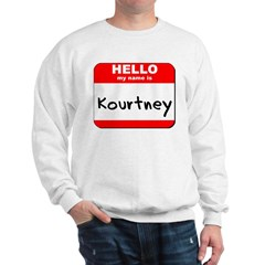 Hello my name is Kourtney Sweatshirt