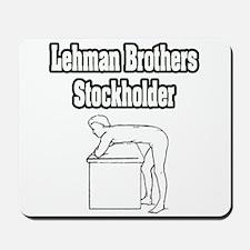 """Lehman Brothers Stockholder"" Mousepad"