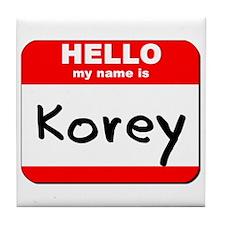 Hello my name is Korey Tile Coaster