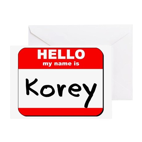 Hello my name is Korey Greeting Card