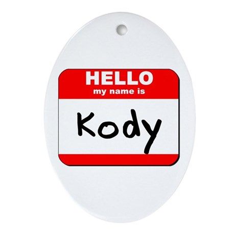 Hello my name is Kody Oval Ornament
