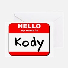 Hello my name is Kody Greeting Card